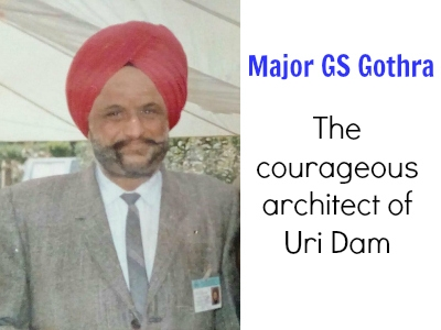 Major GS Gothra: The courageous architect of Uri Dam