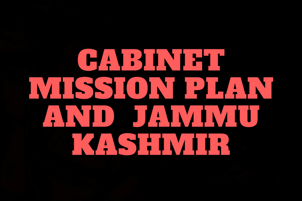 CABINET MISSION PLAN AND  JAMMU KASHMIR