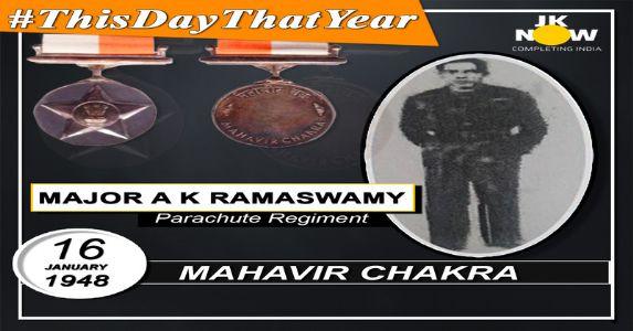 Undaunted by the enemy presence, Maj Annavi Krishnaswamy Ramaswamy made supreme sacrifice to safeguard Naushera